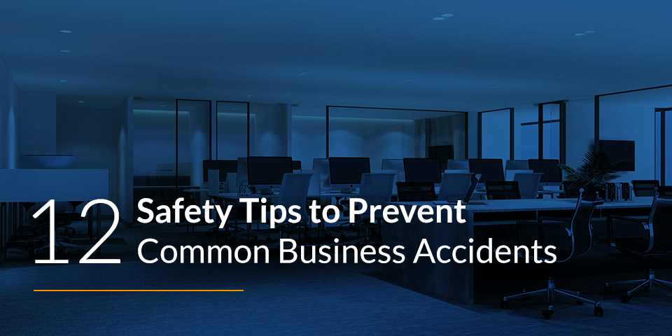 12 Safety Tips to Prevent Common Business Accidents