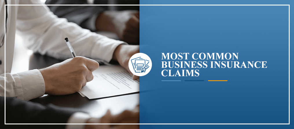 Most Common Business Insurance Claims