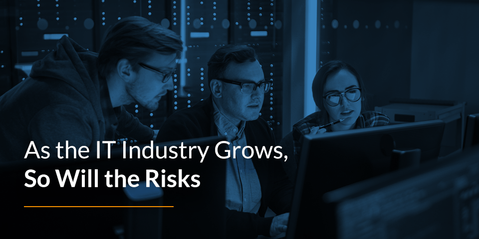 As the IT Industry Grows, So Will the Risks