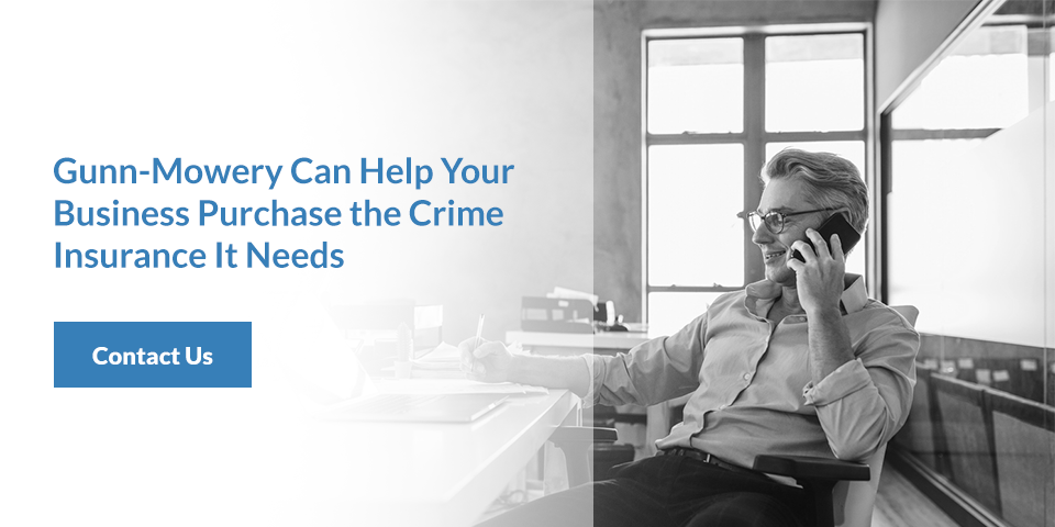 Gunn-Mowery Can Help Your Business Purchase the Crime Insurance It Needs