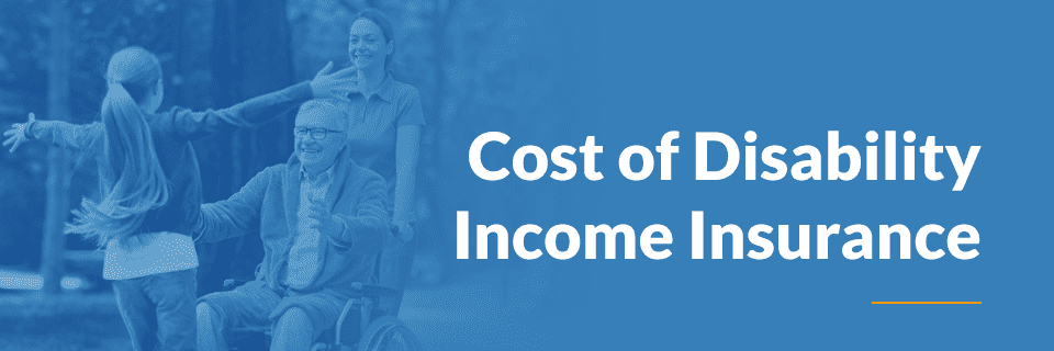 Cost of Disability Income Insurance