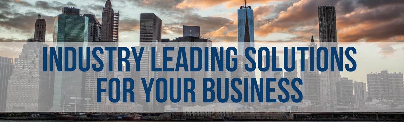Industry Leading Solutions for Your Business